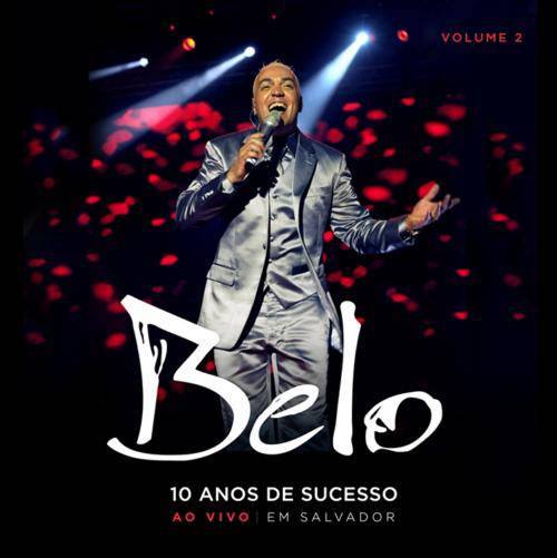 Belo - 10 Anos de Sucesso - Ao vivo em Salvador