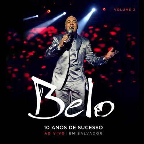 Baixar CD 152989658029f4fba2dea2655a648685b855b608 Belo – 10 Anos de Sucesso: Ao vivo em Salvador (2012)