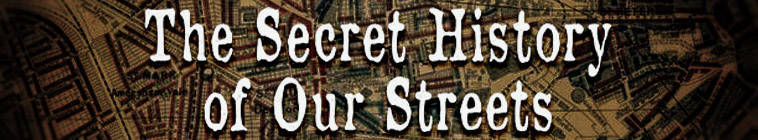 The Secret History Of Our Streets S02E01 HDTV x264-C4TV