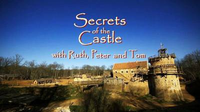 BBC - Secrets of the Castle with Ruth, Peter and Tom 2of5 (2014) 720p HDTV x264 AAC-MVGroup