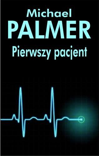 Michael Palmer - Pierwszy pacjent