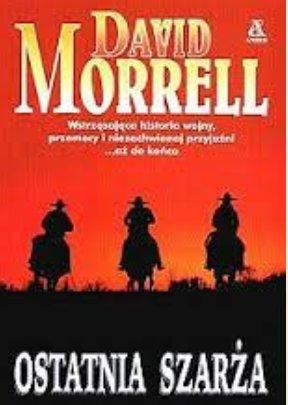 David Morrell -  Ostatnia szarża