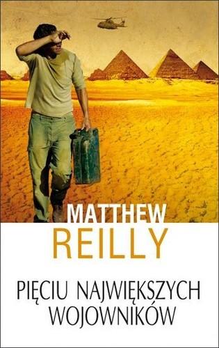 Matthew Reilly - Pięciu największych wojowników