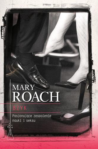 Bzyk: Pasjonujące zespolenie nauki i seksu - Mary Roach