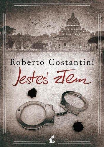 Jesteś złem - Roberto Costantini