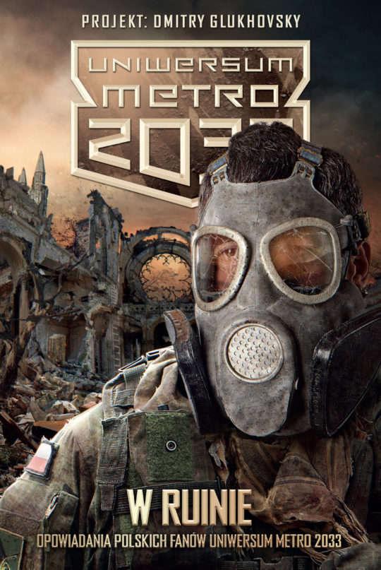 Polscy Fani Uniwersum Metro 2033 [2017] - W ruinie