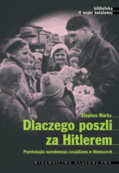 Dlaczego poszli za Hitlerem? - Stephan Marks [eBook PL]