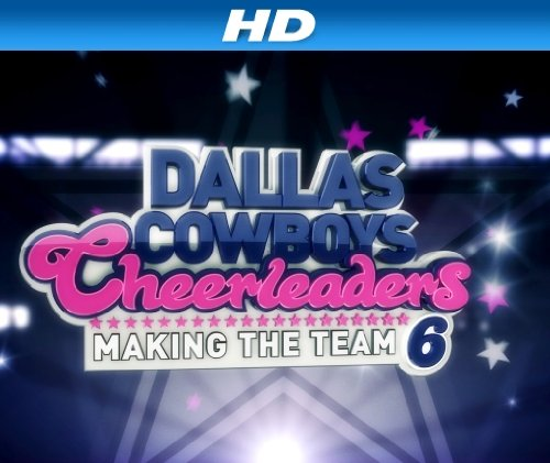 Dallas Cowboys Cheerleaders Making the S13E11 720p WEB x264-TBS