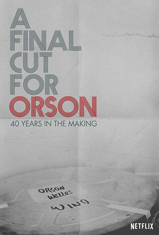 A Final Cut For Orson 40 Years in The Making 2018 NF WEB-DL DD5 1 x264-NTG