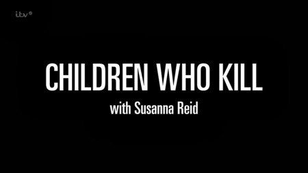 Children Who Kill With Susanna Reid 2018 HDTV x264-PLUTONiUMrarbg
