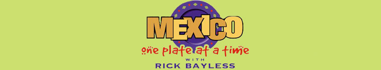 Mexico One Plate At A Time S12E07 Tried and True Tamales HDTV x264-W4F
