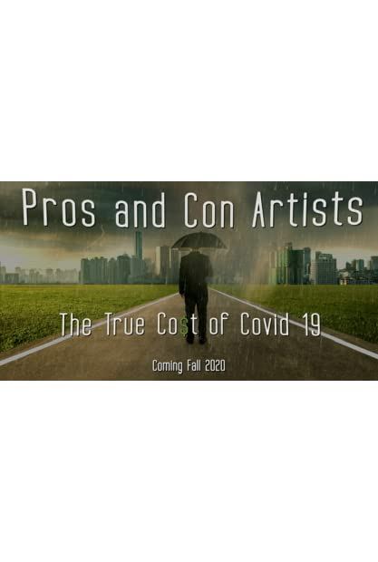 Pros and Con Artists The True Cost of Covid 19 2021 720p WEBRip 800MB x264-GalaxyRG